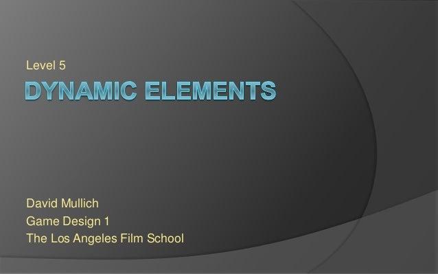 Level 5 David Mullich Game Design 1 The Los Angeles Film School