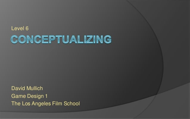 Level 6 David Mullich Game Design 1 The Los Angeles Film School