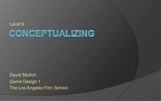 Level 6 David Mullich Game Design 1 The Los Angeles Film School