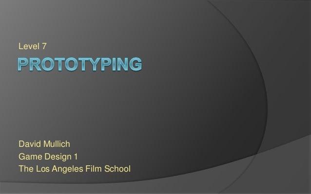 Level 7 David Mullich Game Design 1 The Los Angeles Film School