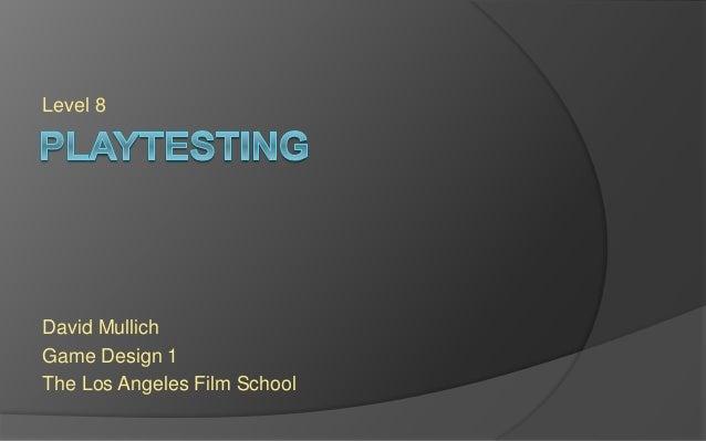 Level 8 David Mullich Game Design 1 The Los Angeles Film School
