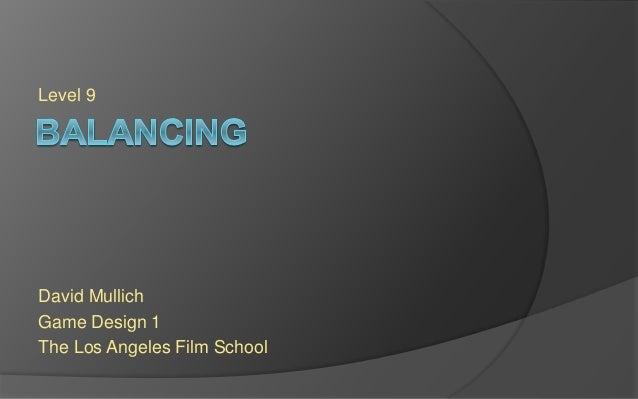 Session 9 David Mullich Game Design 1 The Los Angeles Film School