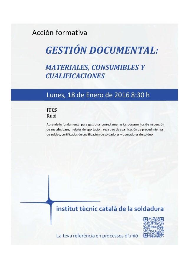 itcs-2016 Acción formativa GESTIÓN DOCUMENTAL: MATERIALES, CONSUMIBLES Y CUALIFICACIONES Aprende lo fundamental para gesti...