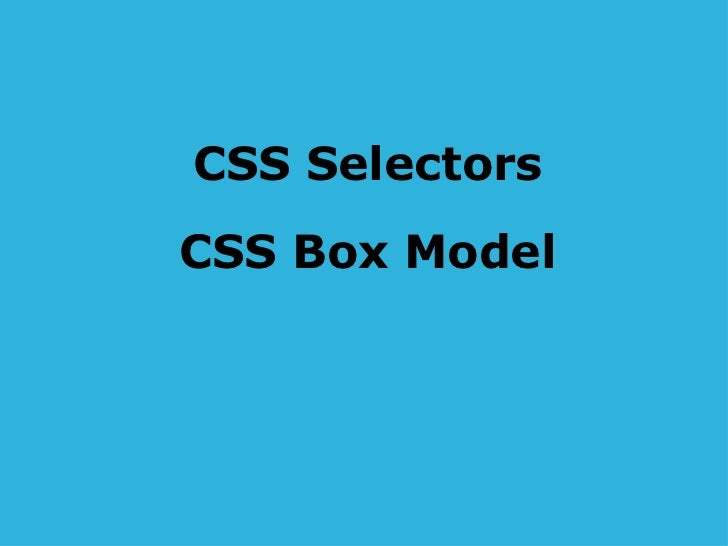 CSS, CSS Selectors, CSS Box Model