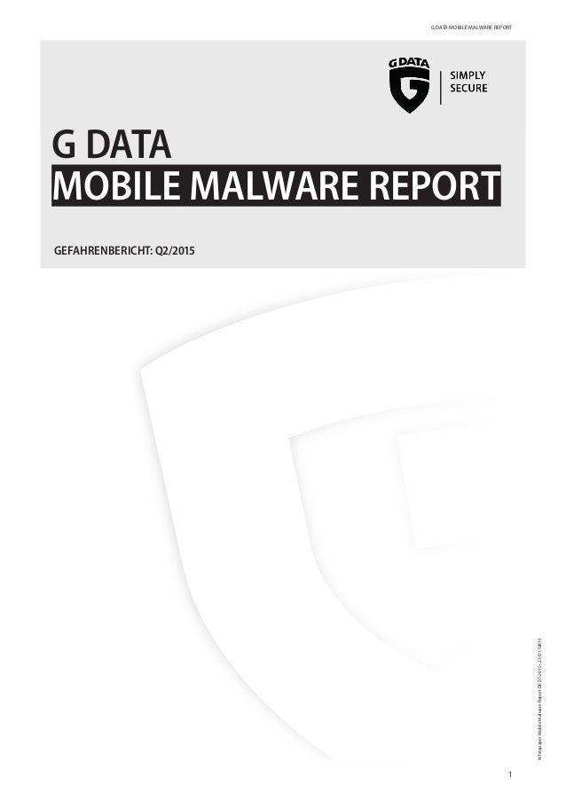 G DATA MOBILE MALWARE REPORT 1 WhitepaperMobileMalwareReportDE07-2015•2313170815 GDATA MOBILE MALWARE REPORT GEFAHRENBERI...