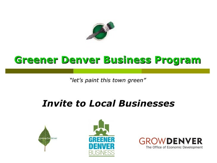 """Greener Denver Business Program """"let's paint this town green"""" Invite to Local Businesses"""