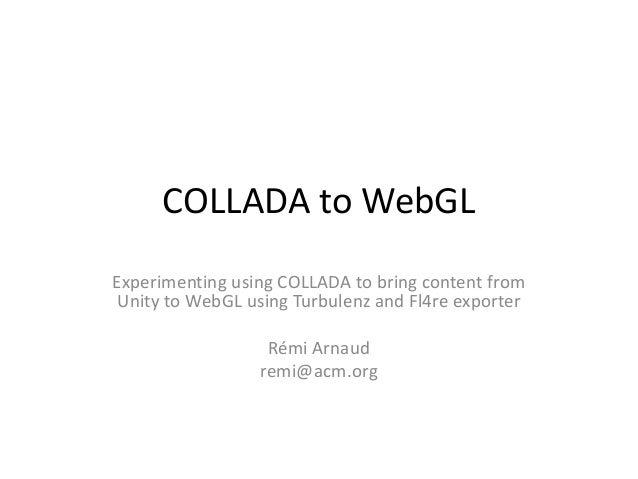 COLLADA to WebGL (GDC 2013 presentation)