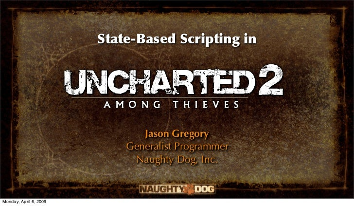 State-Based Scripting in Uncharted 2: Among Thieves