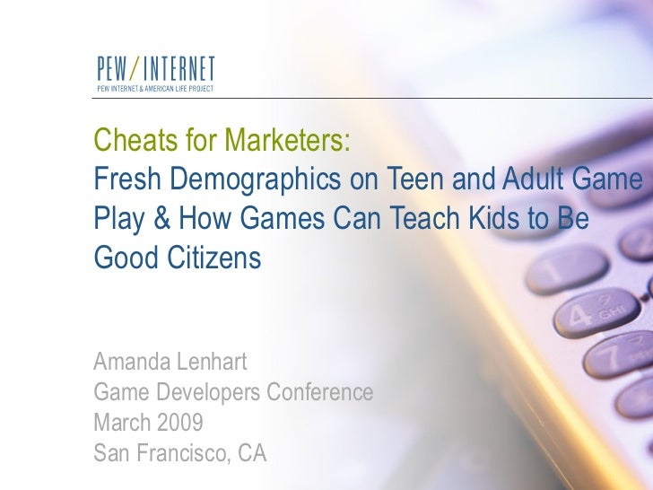 Cheats for Marketers: Fresh Demographics on Teen and Adult Game Play & How Games May Teach Kids to Be Good Citizens