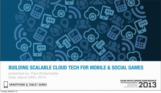 Building Scalable Cloud Tech for Mobile / Social Games