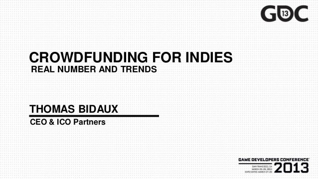 CROWDFUNDING FOR INDIESREAL NUMBER AND TRENDSTHOMAS BIDAUXCEO & ICO Partners