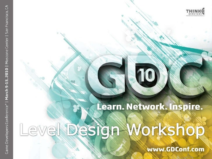 GDC 2010 - Level Design in a Day Part 2. Level Designers, Core Space Creation and Level Flow: Matthias Worch, Senior Level Designer, Visceral Games