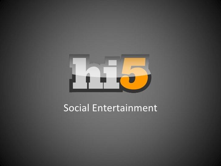 Social Entertainment