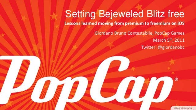 Setting Bejeweled Blitz free Lessons learned moving from premium to freemium on iOS Giordano Bruno Contestabile, PopCap Ga...
