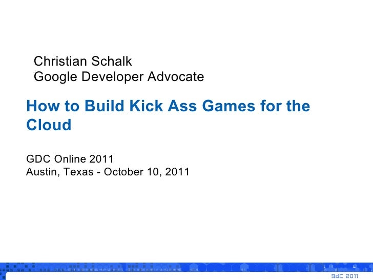 Building Kick Ass Video Games for the Cloud