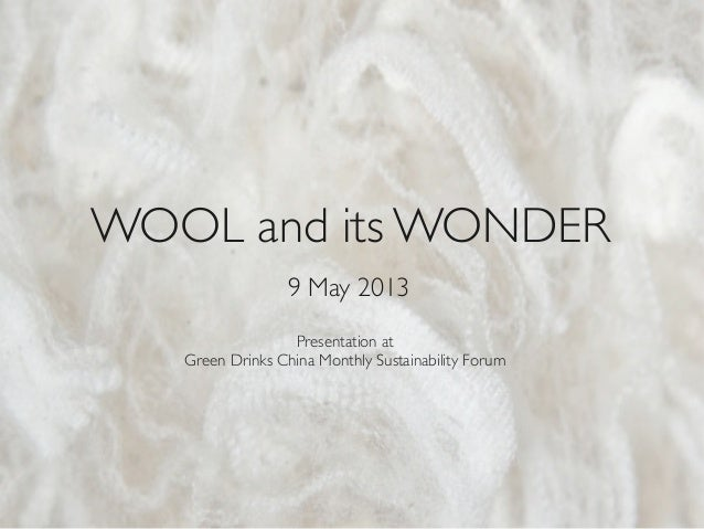 WOOL and its WONDER9 May 2013Presentation atGreen Drinks China Monthly Sustainability Forum