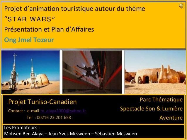 Projet d'animation touristique autour du thème ''STAR WARS'' Présentation et Plan d'Affaires Ong Jmel Tozeur Parc Thématiq...
