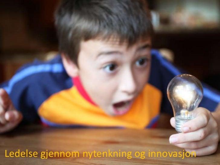 Ledelse gjennom nytenkning og innovasjon
