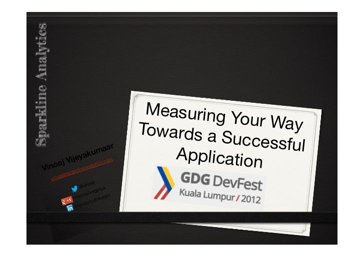Measuring your way towards a successful application - 2012-10-04 - Google Developer Group DevFest Kuala Lumpur