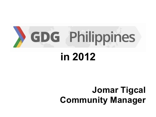 in 2012     Jomar TigcalCommunity Manager