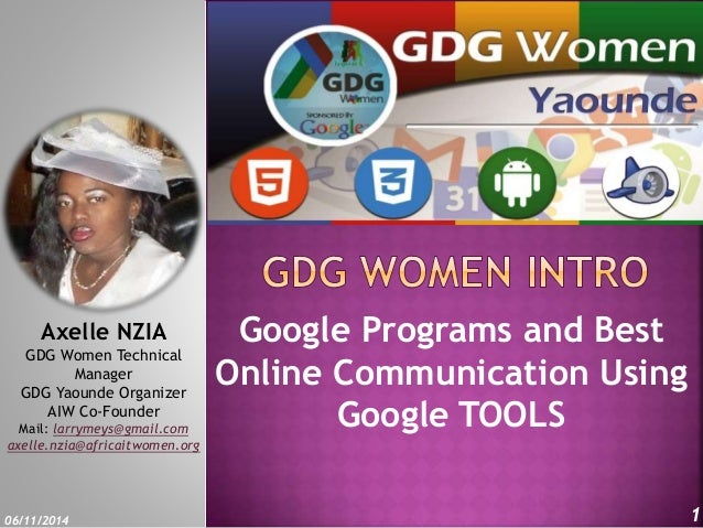 Google Programs and Best  Online Communication Using  Google TOOLS  Axelle NZIA  GDG Women Technical  Manager  GDG Yaounde...