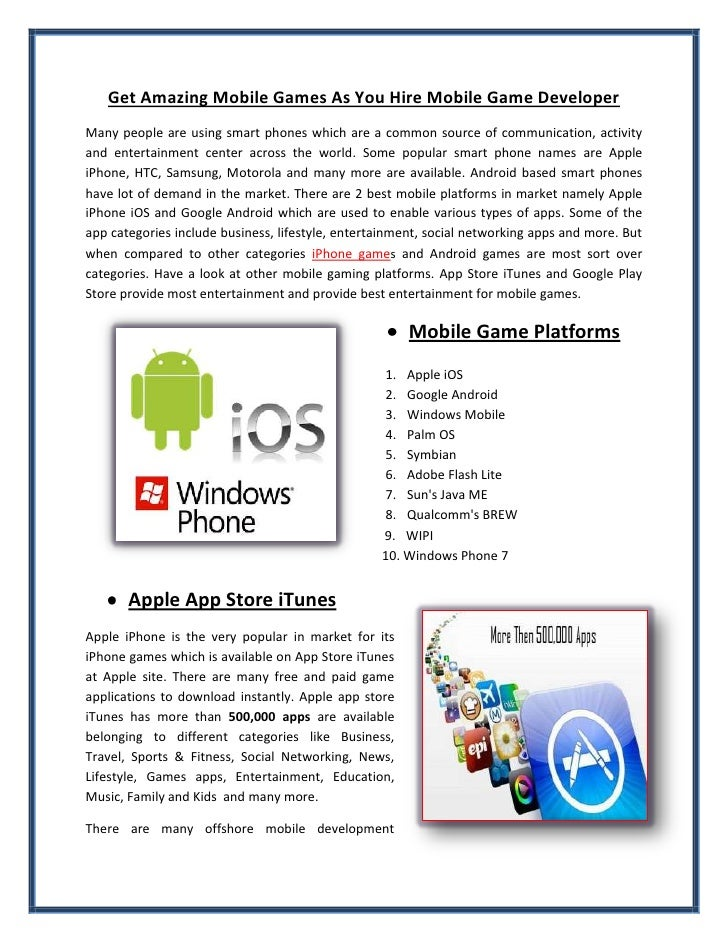 Get Amazing Mobile Games As You Hire Mobile Game DeveloperMany people are using smart phones which are a common source of ...