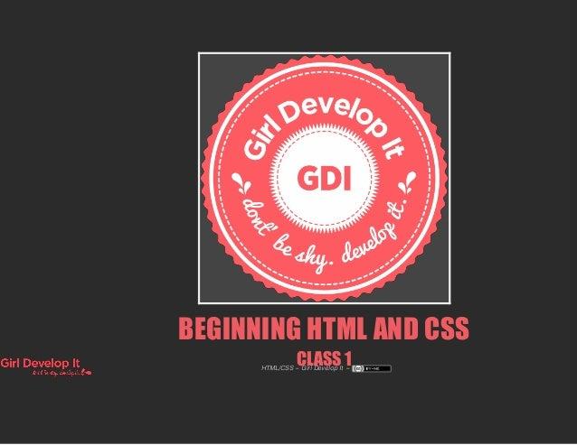 BEGINNING HTML AND CSS CLASS 1HTML/CSS ~ Girl Develop It ~