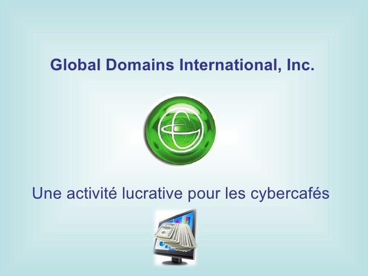 Global Domains International, Inc.Une activité lucrative pour les cybercafés