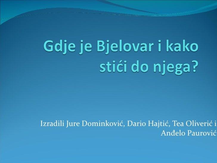 Izradili Jure Dominković, Dario Hajtić, Tea Oliverić i Anđelo Paurović