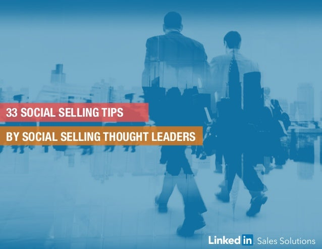 33 SOCIAL SELLING TIPS BY SOCIAL SELLING THOUGHT LEADERS