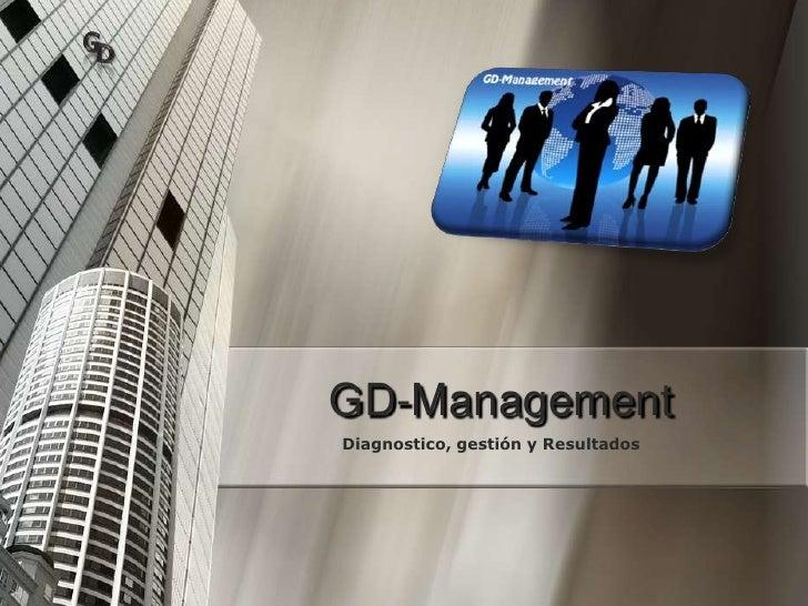 GD-Management<br />Diagnostico, gestión y Resultados<br />