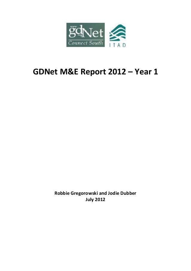 GDNet M&E Report 2012 – Year 1 Robbie Gregorowski and Jodie Dubber July 2012