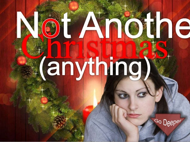 Not Another Christmas (Anything)