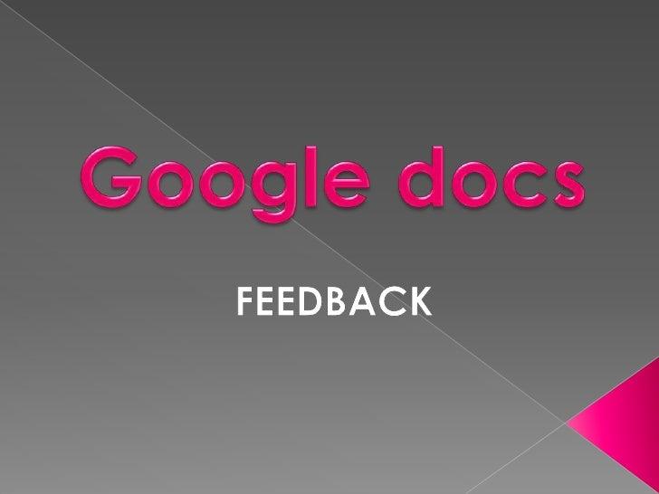 Google docs<br />FEEDBACK<br />