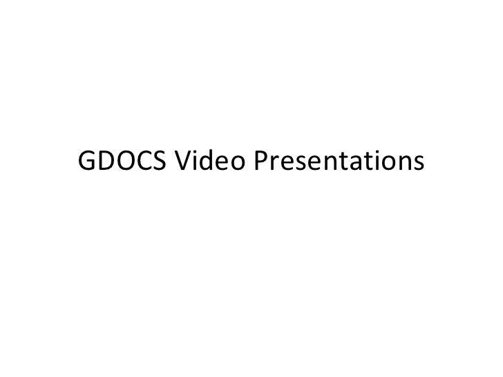 GDOCS Video Presentations