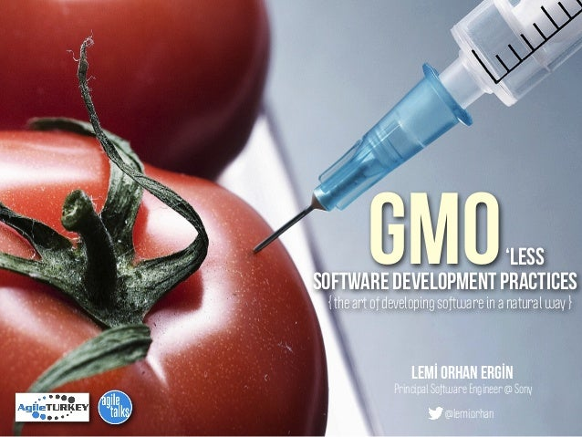 GMO'less Software Development Practices