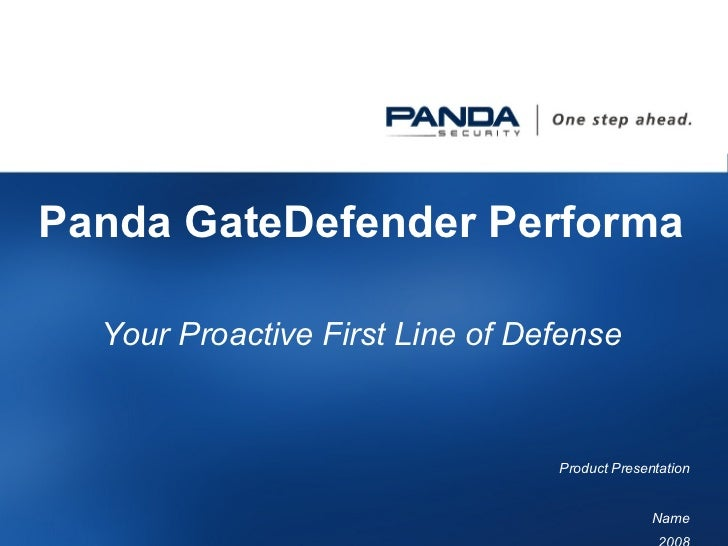 Panda GateDefender Performa  Your Proactive First Line of Defense Product  Presentation Name 2008