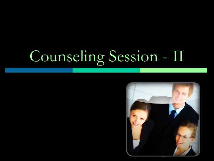 Counseling Session - II