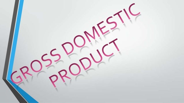 What is Gross Domestic Product? GDP is the most widely reported measure of a nation's economic performance 2
