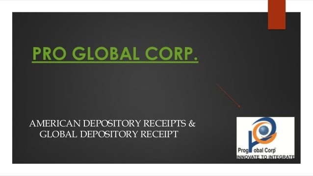 AMERICAN DEPOSITORY RECEIPTS & GLOBAL DEPOSITORY RECEIPT PRO GLOBAL CORP.