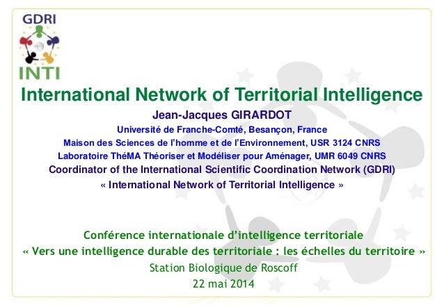 International Network of Territorial Intelligence Jean-Jacques GIRARDOT Université de Franche-Comté, Besançon, France Mais...