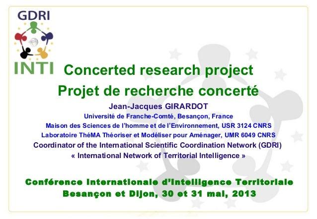 Concerted research projectProjet de recherche concertéJean-Jacques GIRARDOTUniversité de Franche-Comté, Besançon, FranceMa...