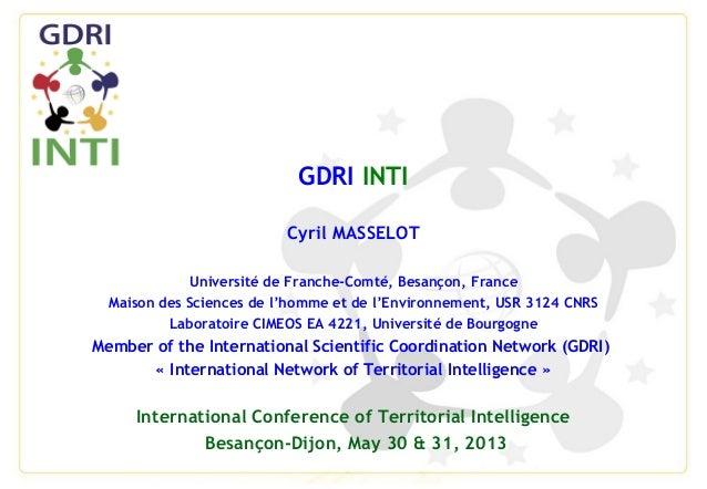 GDRI INTICyril MASSELOTUniversité de Franche-Comté, Besançon, FranceMaison des Sciences de l'homme et de l'Environnement, ...