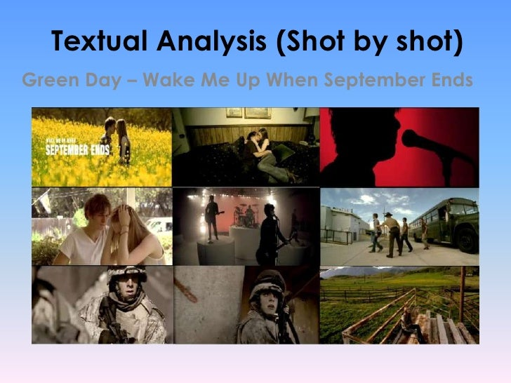 Textual Analysis (Shot by shot)<br />Green Day – Wake Me Up When September Ends <br />