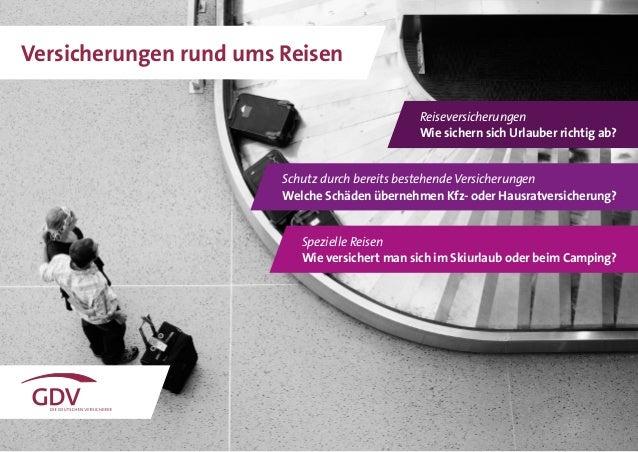 1 Versicherungen rund ums Reisen Reiseversicherungen Wie sichern sich Urlauber richtig ab? Schutz durch bereits bestehende...