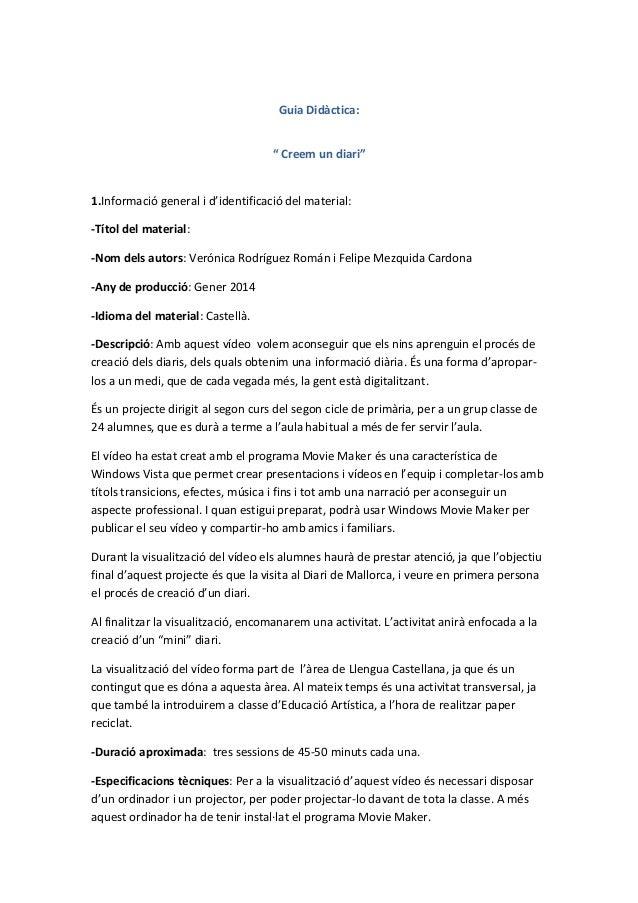 """Guia Didàctica: """" Creem un diari""""  1.Informació general i d'identificació del material: -Títol del material: -Nom dels aut..."""