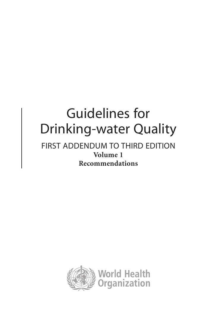 Guidelines forDrinking-water QualityFIRST ADDENDUM TO THIRD EDITION            Volume 1        Recommendations