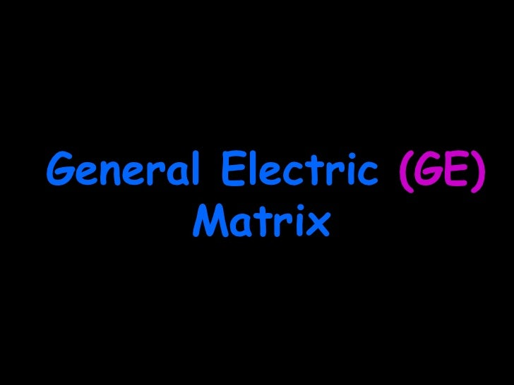 General Electric  (GE)  Matrix