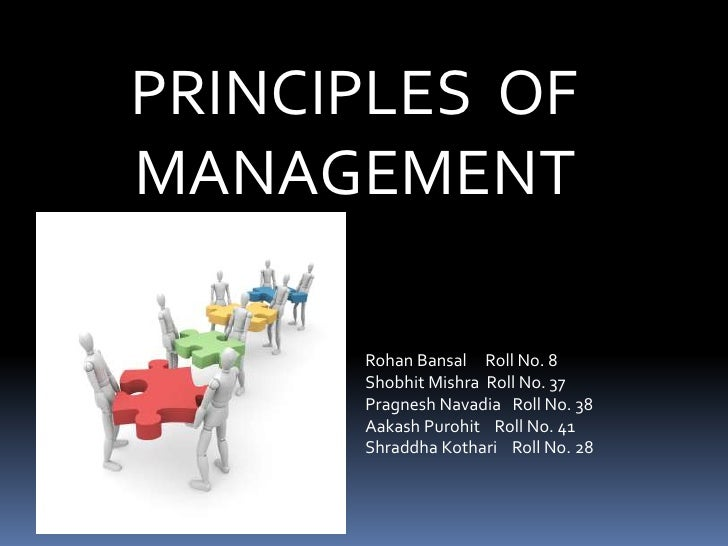principle of management A principle refers to a fundamental truth it establishes cause and effect relationship between two or more variables under given situation they serve as a guide to thought & actions therefore, management principles are the statements of fundamental truth based on logic which provides guidelines for managerial decision making and actions.