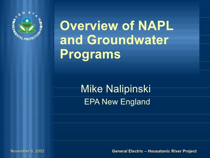 Overview of NAPL and Groundwater Programs Mike Nalipinski  EPA New England